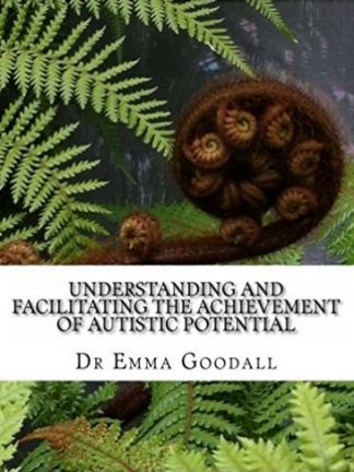 Cover of Understanding and Faciltiating the Acheivement of Autistic Potential